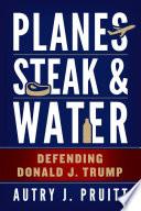 Planes  Steak   Water