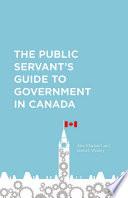 The Public Servant s Guide to Government in Canada