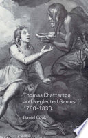 Thomas Chatterton and Neglected Genius  1760 1830