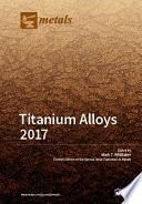 Titanium Alloys 2017