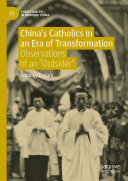 China   s Catholics in an Era of Transformation