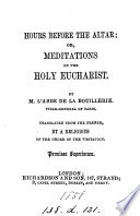 Hours before the altar  or  Meditations on the holy eucharist  tr  by a religious of the Order of the visitation Book PDF