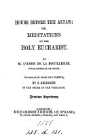 Hours before the altar  or  Meditations on the holy eucharist  tr  by a religious of the Order of the visitation