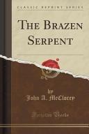 The Brazen Serpent  Classic Reprint