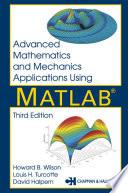 Advanced Mathematics and Mechanics Applications Using MATLAB  Third Edition Book