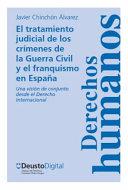 El tratamiento judicial de los crímenes de la Guerra Civil y el franquismo en Espan̄a