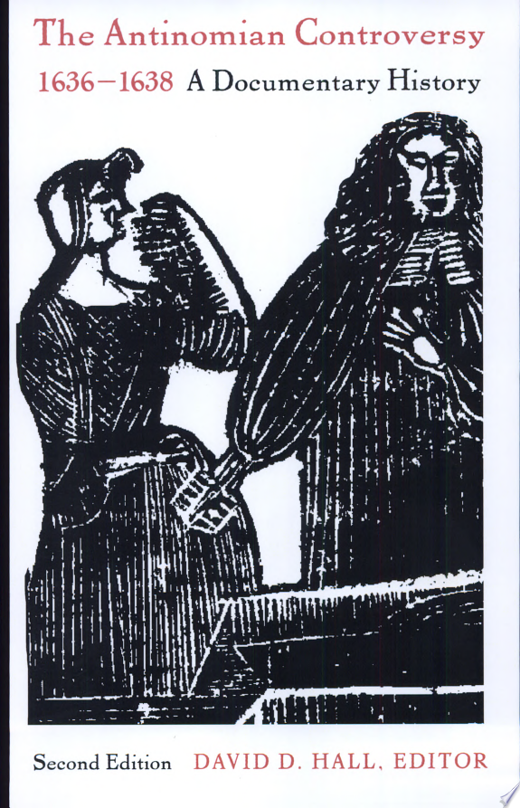 The Antinomian Controversy  1636 1638