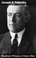 Pdf Woodrow Wilson as I Know Him