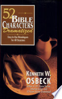 52 Bible Characters Dramatized: Easy-to-use Monologues for All