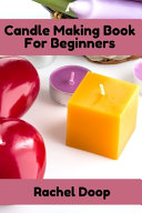 Candle Making Book For Beginners
