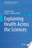 Explaining Health Across the Sciences