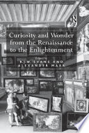 Curiosity And Wonder From The Renaissance To The Enlightenment PDF