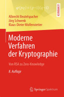 Moderne Verfahren der Kryptographie: Von RSA zu Zero-Knowledge