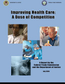 Improving Health Care: A Dose of Competition: A Report by the Federal Trade Commission and the Department of Justice