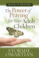 The Power of Praying for Your Adult Children Book of Prayers Book PDF
