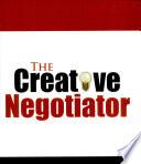 The Creative Negotiator