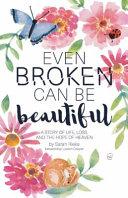 Even Broken Can Be Beautiful