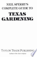 """""""Neil Sperry's Complete Guide to Texas Gardening"""" by Neil Sperry"""