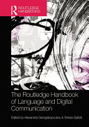 The Routledge Handbook of Language and Digital Communication