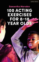 100 Acting Exercises for 8   18 Year Olds