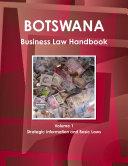 Botswana Business Law Handbook Volume 1 Strategic Information and Basic Laws