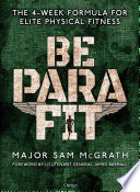 """Be PARA Fit: The 4-Week Formula for Elite Physical Fitness"" by Sam McGrath"