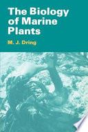 The Biology of Marine Plants