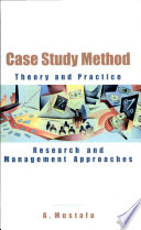 Case Study Methodtheory And Practice Research And Management Approaches