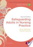 Safeguarding Adults In Nursing Practice