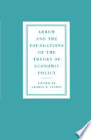 Arrow And The Foundations Of The Theory Of Economic Policy