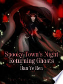 Spooky Town s Night Returning Ghosts
