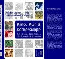 Kino, Kur & Kerkersuppe