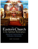 The Eastern Church in the Spiritual Marketplace