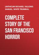 Complete Story of the San Francisco Horror Pdf/ePub eBook