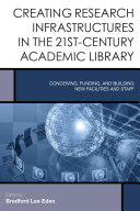 Creating Research Infrastructures in the 21st Century Academic Library