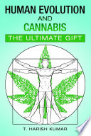 Human Evolution and Cannabis  The Ultimate Gift Book