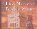The Nauvoo Temple Stone