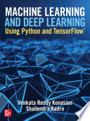 Machine Learning and Deep Learning Using Python and TensorFlow