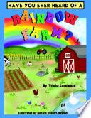 Have You Ever Heard of a Rainbow Farm
