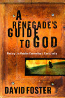 A Renegade's Guide to God
