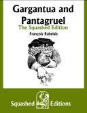 Pdf Gargantua and Pantagruel - The Squashed Edition Telecharger