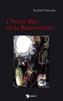 L'Autre Moi ou la Résurrection...