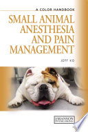 Small Animal Anesthesia and Pain Management