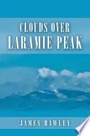 Clouds Over Laramie Peak