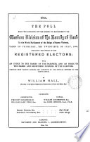 1865  The poll for two knights of the shire to represent the western division of the county of Kent  Compiled by W  Hall