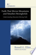 Faith That Moves Mountains And Smashes Strongholds