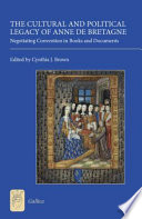 The Cultural and Political Legacy of Anne de Bretagne