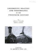 Locomotive Practice and Performance in the Twentieth Century