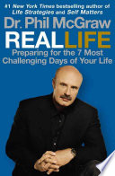 """Real Life: Preparing for the 7 Most Challenging Days of Your Life"" by Phil McGraw"