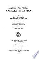 Lassoing Wild Animals in Africa